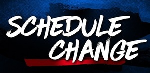 IMPORTANT SCHEDULE CHANGE- PLEASE READ